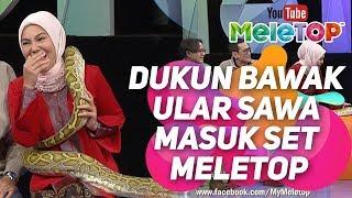 Dukun bawak ular sawa masuk set MeleTOP !   Datin Paduka Umie Aida , Faizal Hussein & Hasnul Rahmat
