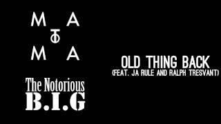 Matoma & The Notorious B.I.G - Old Thing Back (feat. Ja Rule and Ralph Tresvant)