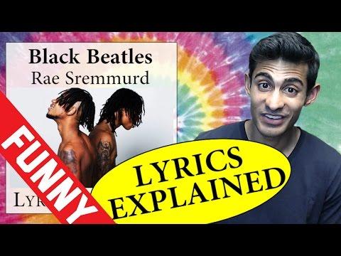 Black Beatles Rae Sremmurd Lyrics Explained