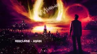 Rebourne - Again [HQ Edit]
