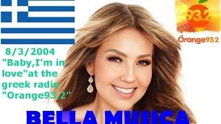 """Thalia's""""Baby I'm in love""""@the greek radio""""Orange 93.2"""" in 2004."""