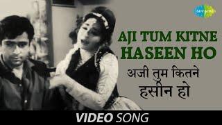 Aji Tum Kitne Haseen Ho   Official Video   Mohabbat Isko