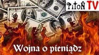 Wojna o hegemonię to wojna o pieniądz-Piton.TV