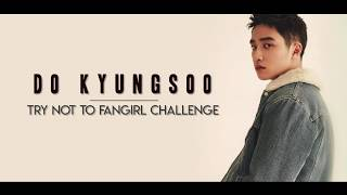 TRY NOT TO FANGIRL CHALLENGE - EXO (D.O/KYUNGSOO EDITION)