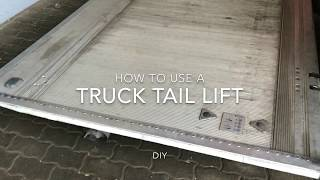 How to use a truck tail lift Liftgate DIY