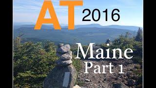 Appalachian Trail Thru-Hike 2016 (Maine Part 1)