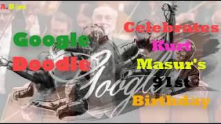 Google Doodle Celebrates Kurt Masur's 91st Birthday