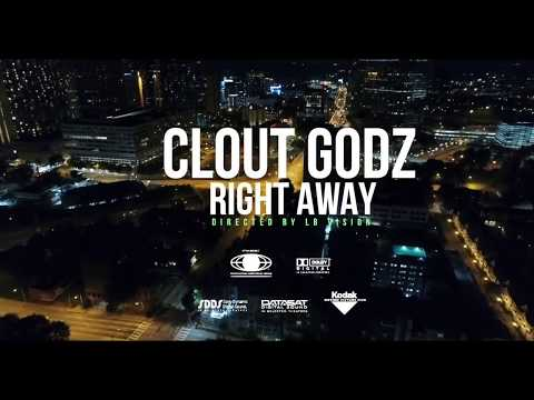 Clout Godz - Right Away (Official Music Video)