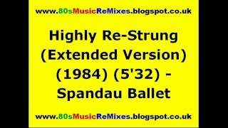 Highly Re-Strung (Extended Version) - Spandau Ballet | 80s Dance Music | 80s Club Mixes | 80s Pop