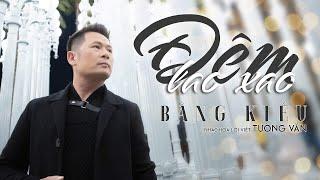 Đêm Lao Xao - Bằng Kiều [Music Video]