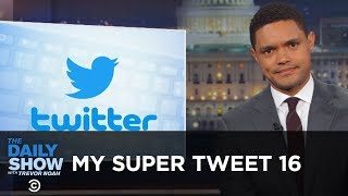 """My Super Tweet 16 - The """"Best"""" Of Donald Trump's Tweets 
