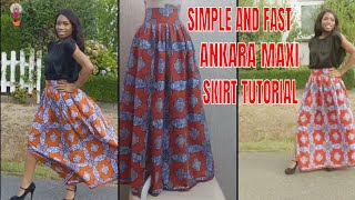 SIMPLE AND FAST GATHERED  ANKARA MAXI SKIRT TUTOTRIAL FOR BEGINNERS