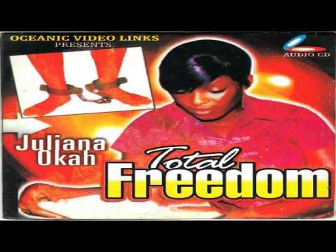 Juliana Okah – Total Freedom