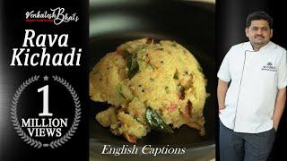 venkatesh bhat makes rava Khichadi   Khichdi recipe in tamil   hotel style rava khichadi   kara bath