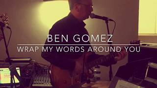 Ben Gomez - Wrap My Words Around You (Daniel Beddingfield Cover)