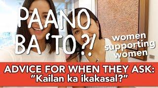 """Paano Ba 'To: Tanong Nila, """"Kailan Ka Ikakasal?"""" At """"Kailan Ka Magkaka-Anak?&quot"""