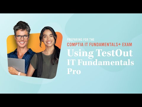 How to use TestOut's IT Fundamentals Pro Course to pass ...
