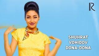 Shuhrat Vohidov - Dona-dona | Шухрат Вохидов - Дона-дона
