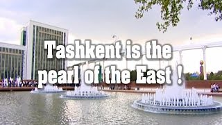 Tashkent is the pearl of the East