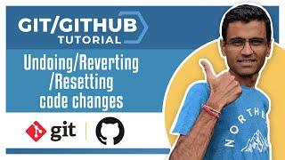 Git Tutorial 5: Undoing/Reverting/Resetting code changes
