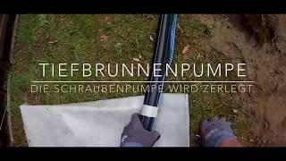 Eine Schraubenpumpe Tiefbrunnenpumpe wird zerlegt. Gartenbrunnen Unterwasserpumpe Bewässerung Garten