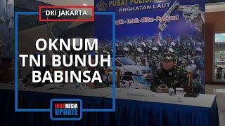 Kasus Pembunuhan Serda Saputra Libatkan Oknum TNI, Total Ada 3 Orang yang Ditetapkan Tersangka