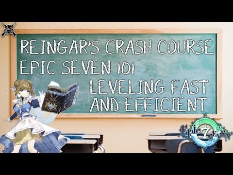 Reingar's Crash Course - Epic Seven Beginners Guide - Leveling In Depth