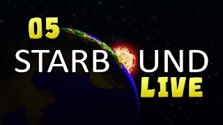 StarBound Live - 05 - Dungeon Disaster! (End)