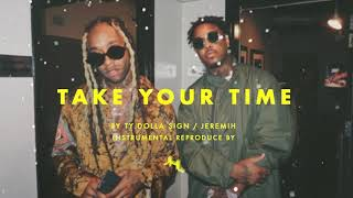Take Your Time by Ty Dolla $ign, Jeremih Instrumental [j nilly]
