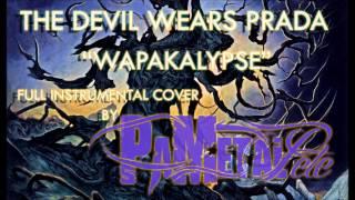 The Devil Wears Prada - Wapakalypse Full Instrumental Cover / Vocal Backing Track