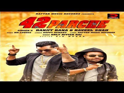 42 Parche Ft.Raveel Shah  Ranjit Rana