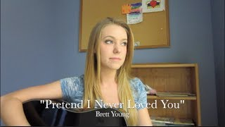 Pretend I Never Loved You (cover)