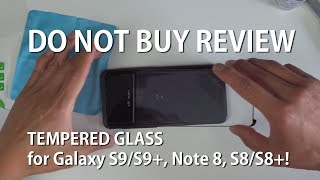 [DO NOT BUY REVIEW] Tempered Glass for Galaxy S9/S9+, Note 8, S8/S8+!