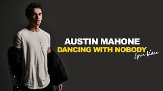 Austin Mahone   Dancing With Nobody   Lyric Video | 6CAST