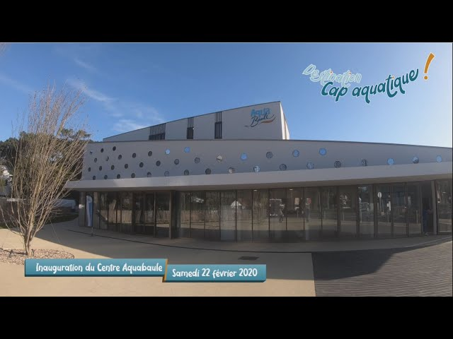 Inauguration du Centre AquaBaule