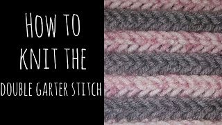 How To Knit The Double Garter Stitch And Bind Off