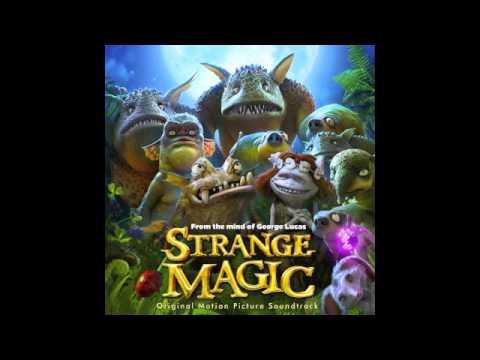 Strange Magic - 7. Love is Strange
