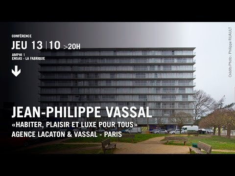Conférence de Jean-Philippe Vassal | Agence Lacaton & Vassal, Paris