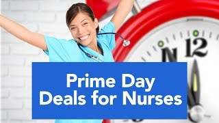 View the video Prime Day 2019 Tips for Nurses