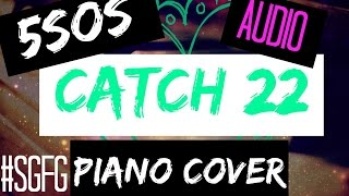 [HD] The Space Between A Rock And A Hard Place/ Catch 22 - 5SOS (piano cover AUDIO)