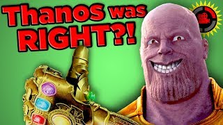 Film Theory: Thanos Was RIGHT!! (Avengers Infinity War)