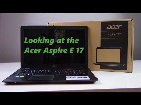 Taking a look at the Acer Aspire E17