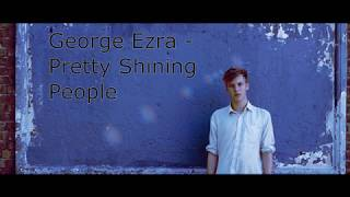 George Ezra   Pretty Shining People