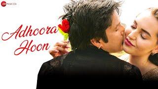 Adhoora Hoon - Official Music Video | Rajneesh Bhadauria