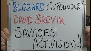 BLIZZARD NORTH Co-Founder David Brevik SAVAGES Activision !!