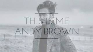 This Is Me - Andy Brown (Lyrics)