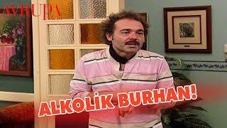 Alkolik Burhan - Avrupa Yakası