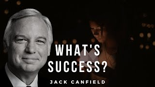 Jack Canfield | What's Success?