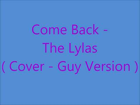 The Lylas - Come Back ( Cover - Guy Version )