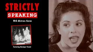 """Strictly Speaking with Mistress Karen - (rated """"R"""") 1996 Original Full length Television Documentary"""